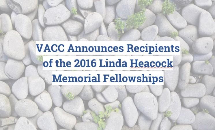 VACC Announces Recipients of the 2016 Linda Heacock Memorial Fellowships